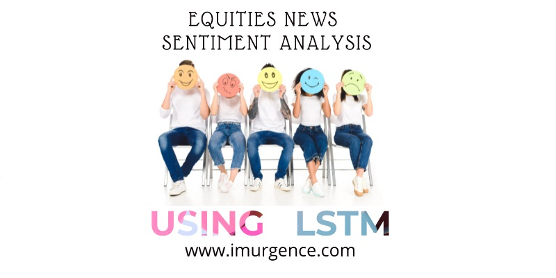 How to do Stock or equities News Sentiment Analysis using LSTM algorithms in Python