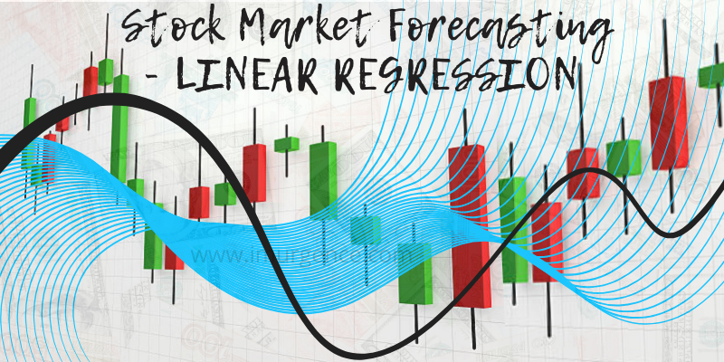 How to do Stock Market Forecasting using Linear Regression in Python ?