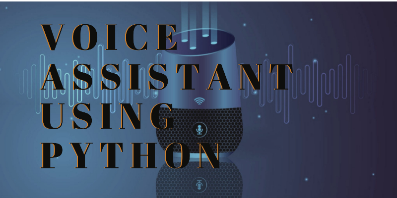 How to create a voice assistant in Python ?